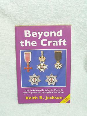 Beyond the Craft (5th Edition) by Keith B. Jackson - Guide to Masonic Order Book
