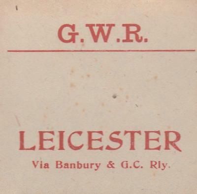 Great Western Railway Luggage Label LEICESTER VIA BANBURY & GC RLY