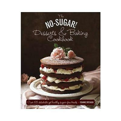 The No-Sugar Desserts and Baking Book by Anness Publishing (Hardback, 2015)
