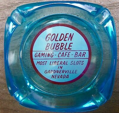 GOLDEN BUBBLE GARDNERVILLE NEVADA Casino Ashtray