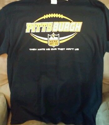 "Pittsburgh Steelers Adult 2XL T-Shirt ""THEY HATE US CUZ THEY AIN'T US"""