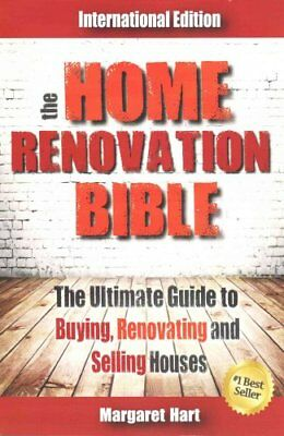 The Home Renovation Bible The Ultimate Guide to Buying Renovati... 9781508979838