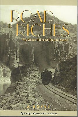 Road to Riches, The Great Railroad Race to Aspen railroad book