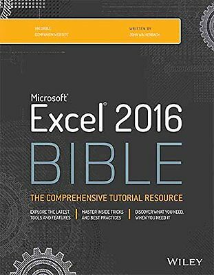 Microsoft Excel 2016 Bible: The Comprehensive Tutorial Resource by John Walkenba