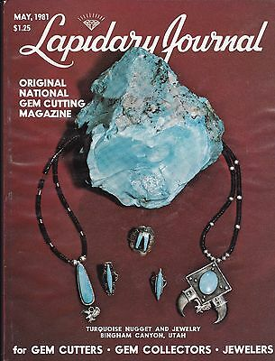Lapidary Journal May 1981 - for Gem Cutters, Gem Collectors, Jewelers