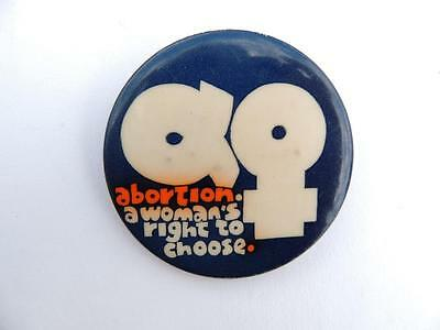 ABORTION A Woman's Right to Choose Cause Pinback Protest Button '70s - 80s Era