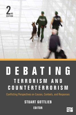 Debating Terrorism and Counterterrorism Conflicting Perspective... 9781452226729