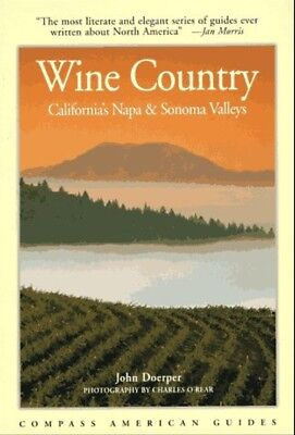 Compass American Guides: Wine Country: California's Napa and Sonoma Valleys (1st
