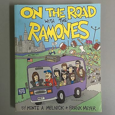 On the Road with the Ramones by Frank Meyer and Monte A. Melnick 2003 1st Ed