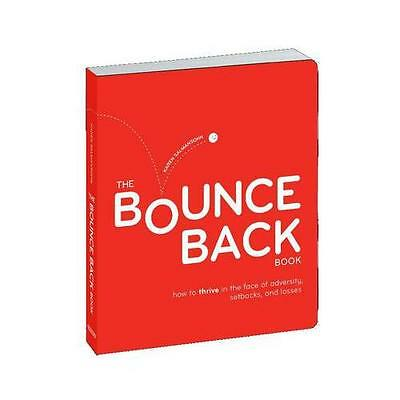 The Bounce Back Book: How to Thrive in the Face of Adversity, Setbacks, and...