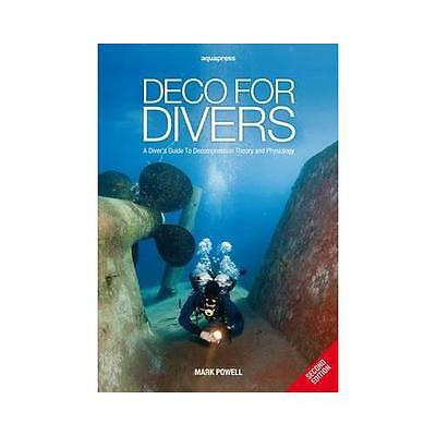 Deco for Divers: A Diver's Guide to Decompression Theory and Physiology by...