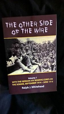 The Other Side of the Wire: With the German XIV Reserve Corps on the Somme,