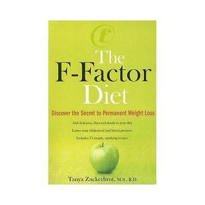 The F-Factor Diet: Discover the Secret to Permanent Weight Loss by Tanya...