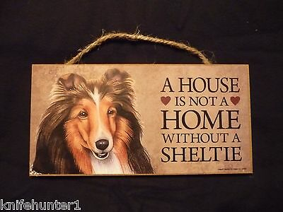 House Is Not A Home Sheltie Wood SIGN PLAQUE 5 X 10 USA Made