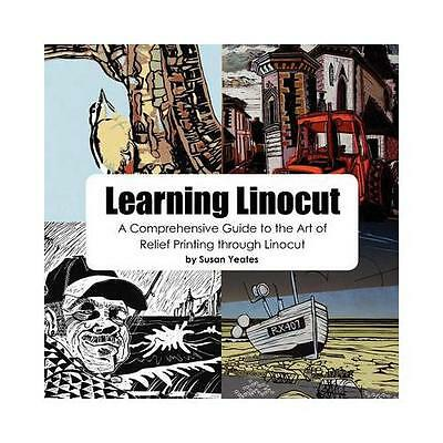 Learning Linocut by Susan Yeates (Paperback, 2011)