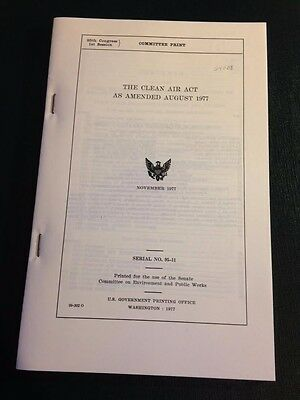 Clean Air Act as Amended August 1977 Government Printing Office No. 95-11 Legal