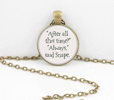 Harry Potter Always Snape Necklace Jewelry or Key Ring