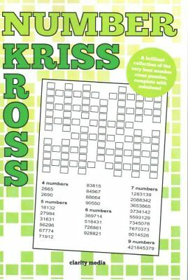 Number Kriss Kross: 100 Brand New Number Cross Puzzles, Complete with...
