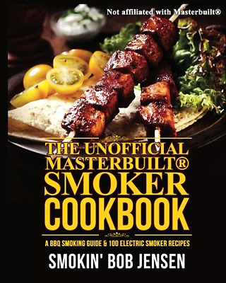 Masterbuilt Smoker Cookbook BBQ Smoking Guide 100 Electric Smoker Recipes Book