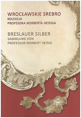 Wroclaw silver collection of Professor Norbert Heisig
