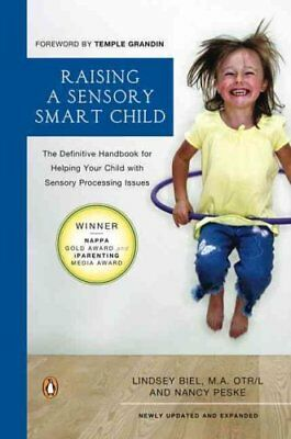 Raising a Sensory Smart Child: The Definitive Handbook for Help... 9780143115342