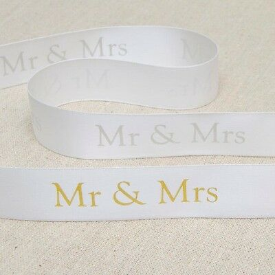 Mr & Mrs Ribbon 25mm Width Gold or Silver Text on White Satin Ribbon LCR53425