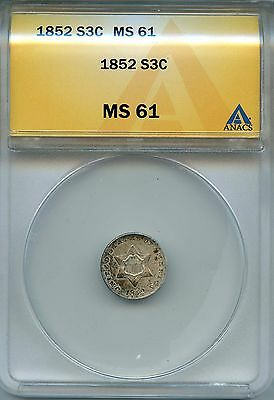 1852 3c Silver ANACS MS 61 (Mint State, Uncirculated, BU) Three Cent Silver
