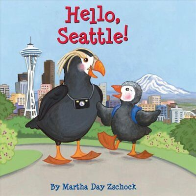 Hello, Seattle! by Martha Zschock (Board book, 2017)