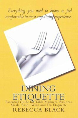 Dining Etiquette Essential Guide for Table Manners, Business Me... 9781500221942