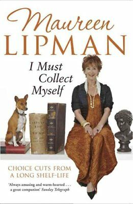 I Must Collect Myself Choice Cuts From a Long Shelf-Life 9781847393685