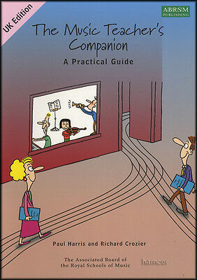 The Music Teacher's Companion A Practical Guide UK Edition Paul Harris