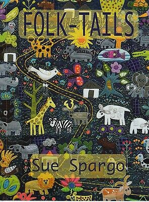 Folk Tails - applique & embellishment quilt book - Sue Spargo