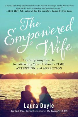 The Empowered Wife Six Surprising Secrets for Attracting Your H... 9781944648381