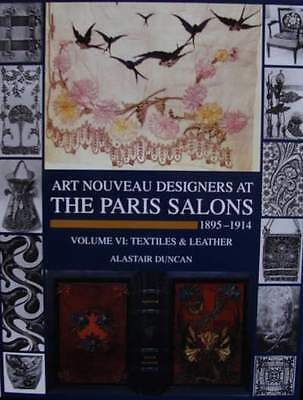 BOOK : Art Nouveau Designers at The Paris Salons 1895-1914 : Textiles & Leather