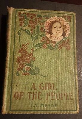L.T Meade A Girl Of The People vintage book Hurst & Co