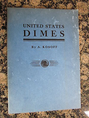 United States Dimes by A. Kosoff; 1964 revised edition