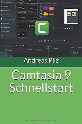 NEW Camtasia 9 Schnellstart (German Edition) by Andreas Pilz
