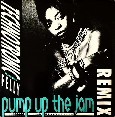 "TECHNOTRONIC FT FELLY - Pump Up The Jam (Remix) (12"") (G++/G+)"