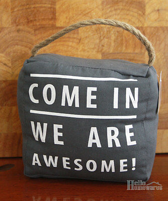 "Door Stop ""Come In We Are Awesome"" Canvas Doorstop Jute Rope Handle 1.5kg Fabric"
