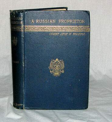 A Russian Proprietor by Count Lyof N Tolstoi 1888 London. Leo Tolstoy