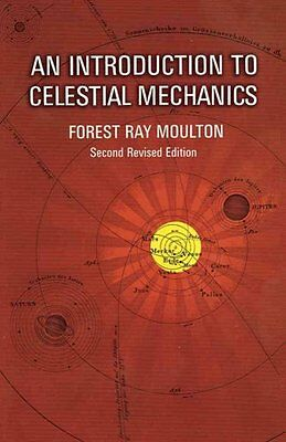 An Introduction to Celestial Mechanics by F.R. Moulton 9780486646879