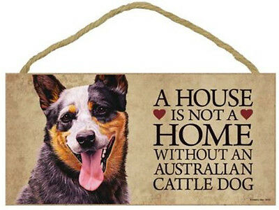 "House is Not Home without an Australian Cattle Dog Sign Plaque dog 10"" x 5"""