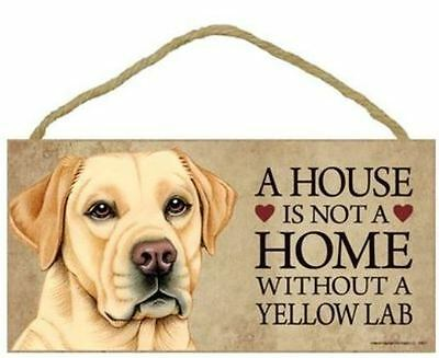 "House is Not a Home without a Yellow Lab Sign Plaque Dog 10"" x 5"" Labrador"