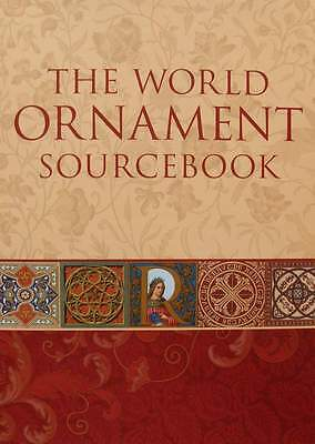Livre Neuf : Le Monde De L'ornement / The World Ornament Sourcebook