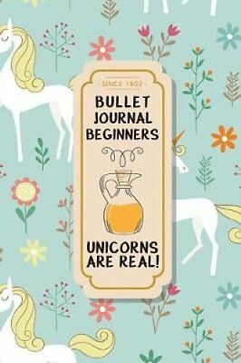Bullet Journal Beginners: Elegant Unicorns Are Real - Dotted Grid Journal for...