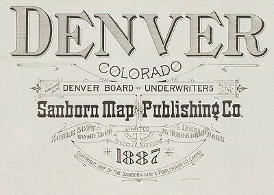 Denver, Colorado~Sanborn Map© sheets made  in 1887 with 42 maps in full color