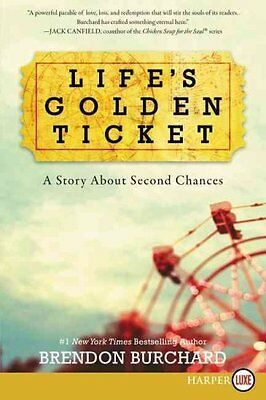 Life's Golden Ticket A Story about Second Chances 9780062467201