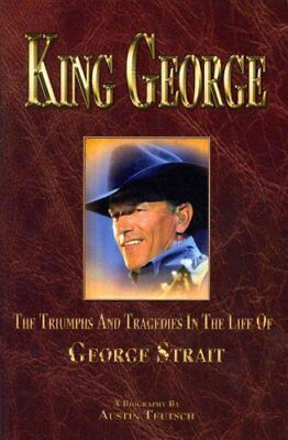 King George The Triumphs and Tragedies in the Life of George St... 9780615442082
