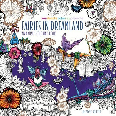 Zendoodle Coloring Presents Fairies in Dreamland An Artist's Co... 9781250108838
