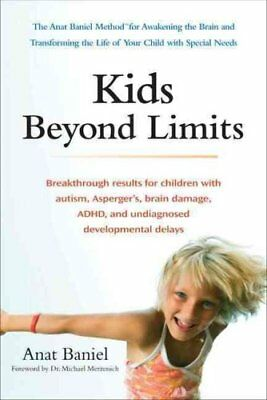 Kids Beyond Limits: The Anat Baniel Method for Awakening the Br... 9780399537363